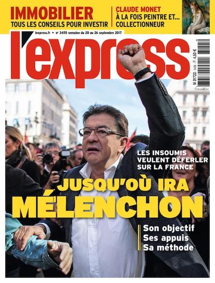 L'Express - Septembre 2017 - Jusqu'où ira Mélanchon ?