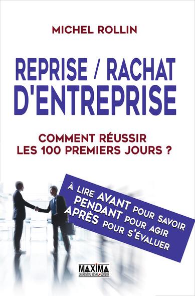 Reprise / Rachat d'entreprise : Comment réussir les 100 premiers jours ?