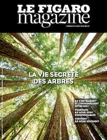 Le Figaro Magazine - Septembre 2017 : La vie secrète des arbres |