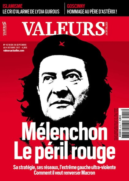 Valeurs Actuelles - Octobre 2017 - Mélenchon, le péril rouge