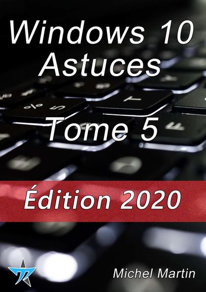 Windows 10 Astuces Tome 5