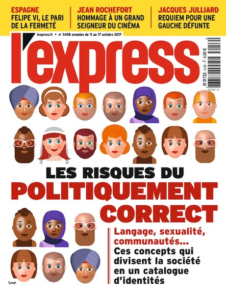 L'Express - Octobre 2017 - Les risques du politiquement correct