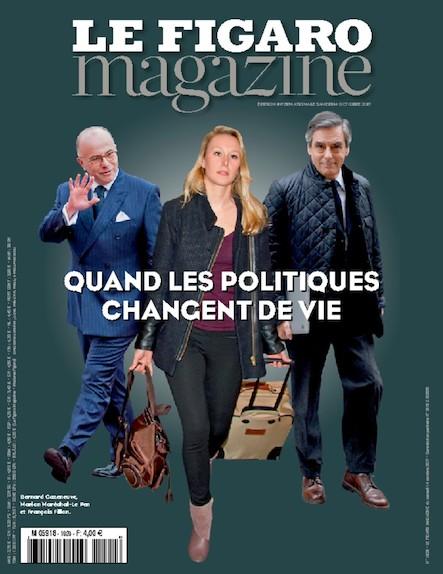 Le Figaro Magazine - Octobre 2017 : Quand les politiques changent de vie