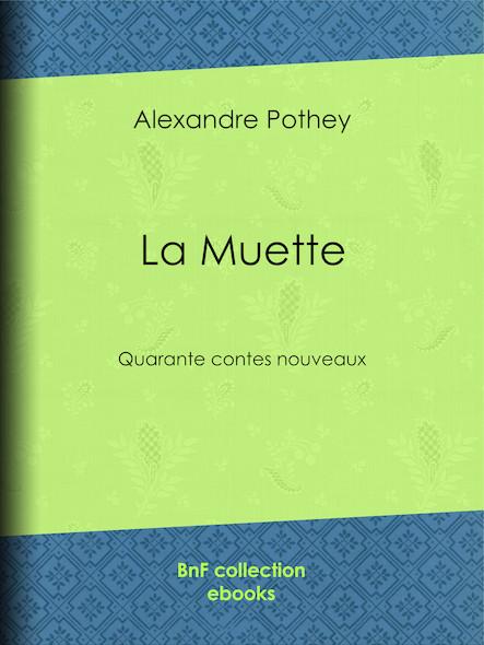 La Muette - Quarante contes nouveaux