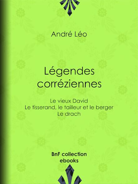 Légendes corréziennes - Le vieux David ; Le tisserand, le tailleur et le berger ; Le drach