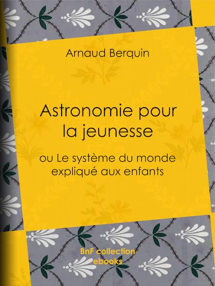 Astronomie pour la jeunesse - ou Le système du monde expliqué aux enfants