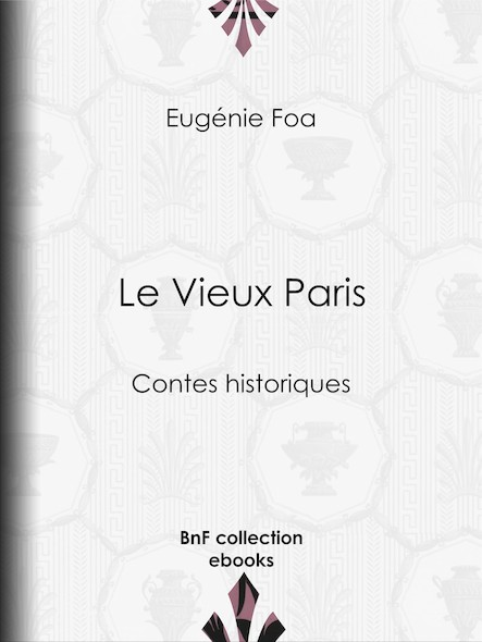 Le Vieux Paris - Contes historiques