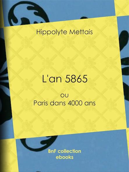 L'An 5865 - ou Paris dans 4000 ans