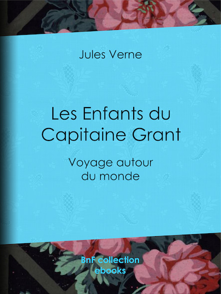 Les Enfants du Capitaine Grant - Voyage autour du monde