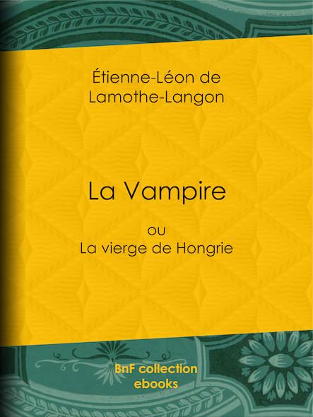La Vampire - ou La vierge de Hongrie