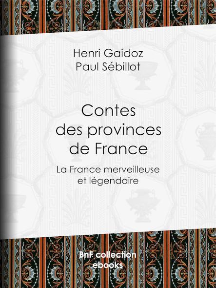 Contes des provinces de France - La France merveilleuse et légendaire