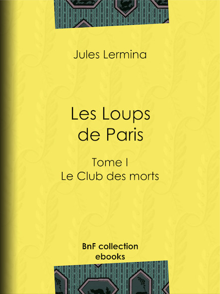 Les Loups de Paris - Le Club des morts