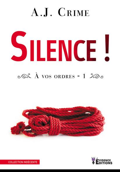 Silence ! : À vos ordres, T1
