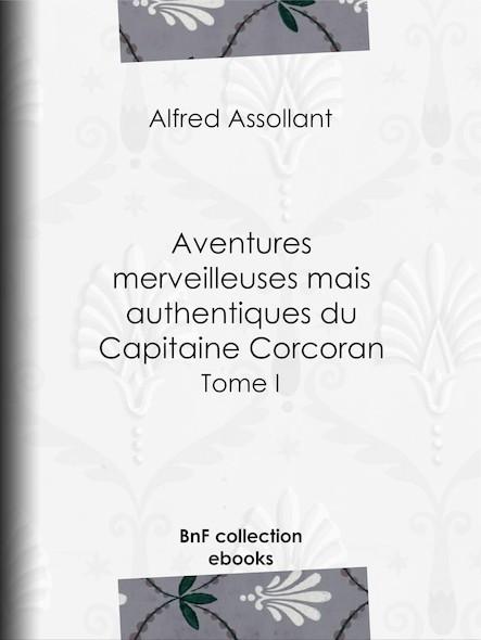 Aventures merveilleuses mais authentiques du Capitaine Corcoran I
