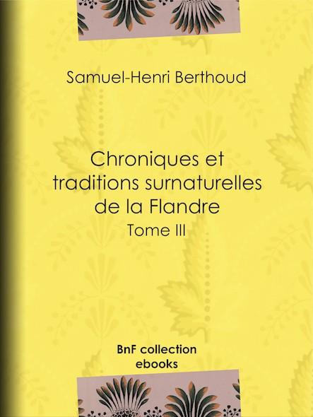 Chroniques et traditions surnaturelles de la Flandre III