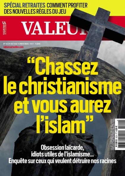 Valeurs Actuelles - Novembre 2017 - Chassez le christianisme et vous aurez l'Islam