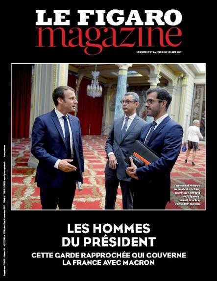 Le Figaro Magazine - Novembre 2017 : Les hommes du président