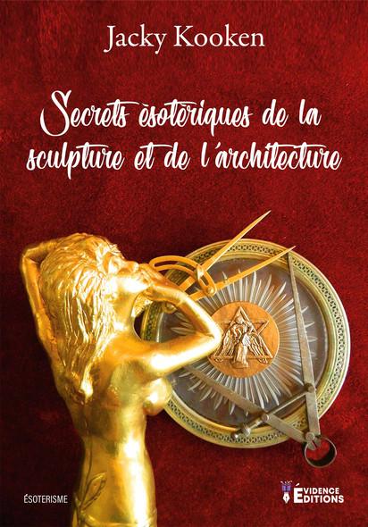 Secrets ésotériques de la sculpture et de l'architecture