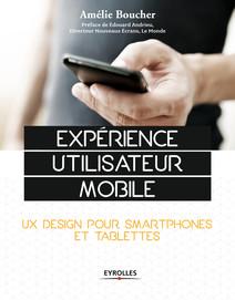 Expérience utilisateur mobile : UX Design pour smartphones et tablettes   Amélie, Boucher