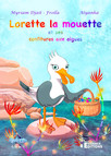 Lorette la mouette et ses confitures aux algues : Lorette la mouette, T1