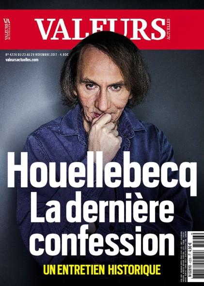 Valeurs Actuelles - Novembre 2017 - Houellebecq la dernière confession