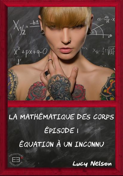 Équation à un inconnu : La mathématique des corps, T1