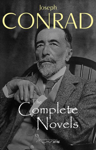 The Complete Novels of Joseph Conrad