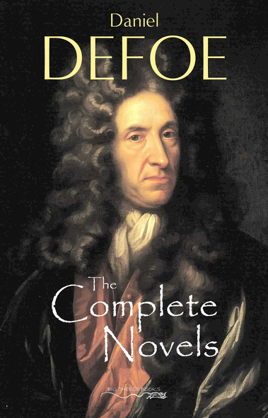 The Complete Novels of Daniel Defoe