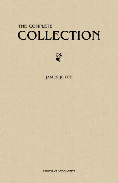 James Joyce: The Complete Collection