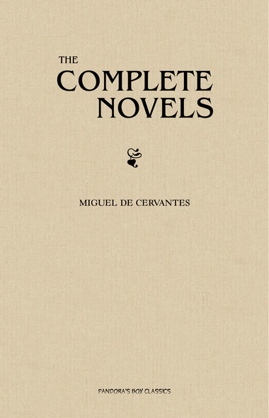 Cervantes: The Complete Novels