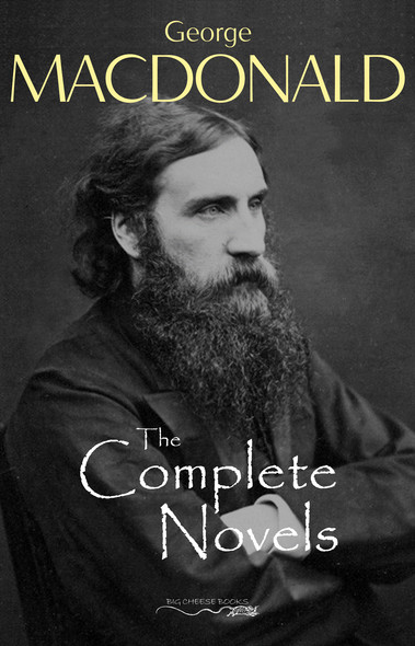 The Complete Novels of George MacDonald