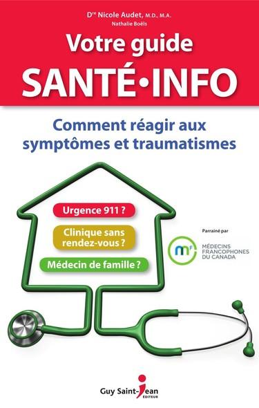 Votre guide santé info : Comment réagir aux symptômes et traumatismes