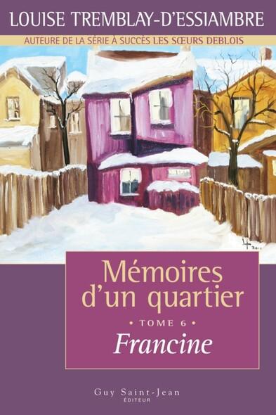 Mémoires d'un quartier, tome 6: Francine