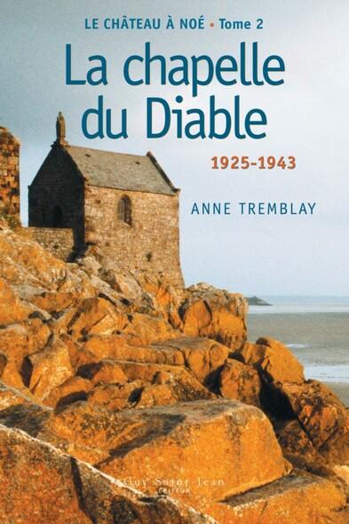 Le château à Noé, tome 2: La chapelle du Diable : 1929-1944