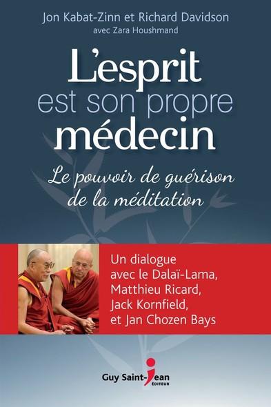 L'esprit est son propre médecin : Le pouvoir de guérison de la méditation