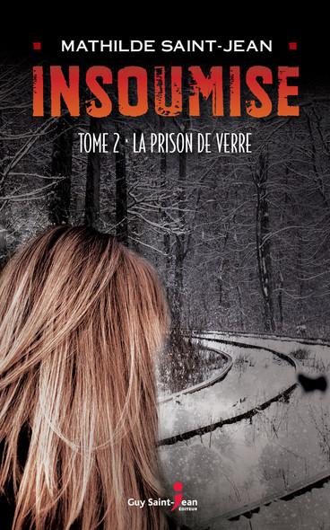Insoumise, tome 2 : La prison de verre