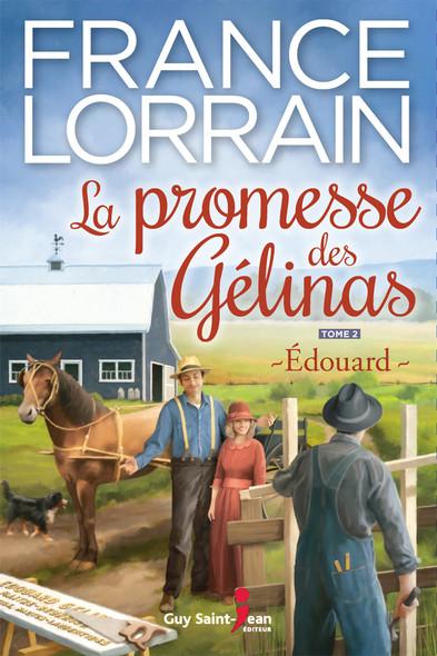 La promesse des Gélinas, tome 2 : Édouard