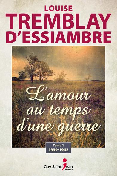 L'amour au temps d'une guerre, tome 1 : 1939-1942