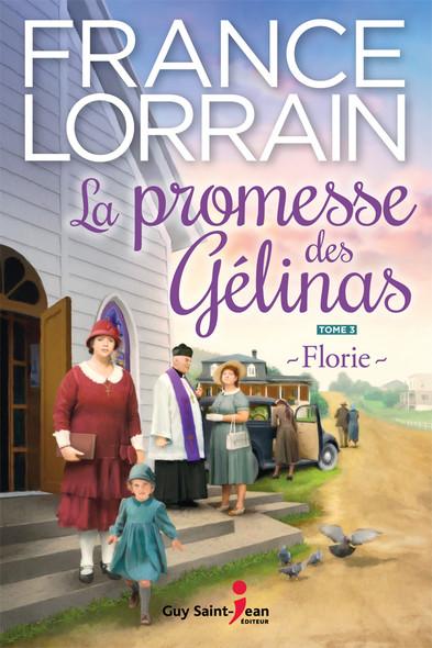 La promesse des Gélinas, tome 3 : Florie