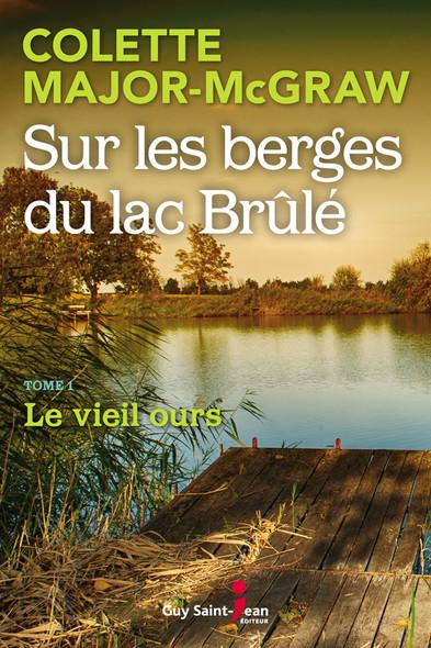 Sur les berges du lac Brûlé, tome 1 : Le vieil ours