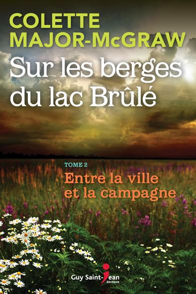 Sur les berges du lac Brûlé, tome 2 : Entre la ville et la campagne