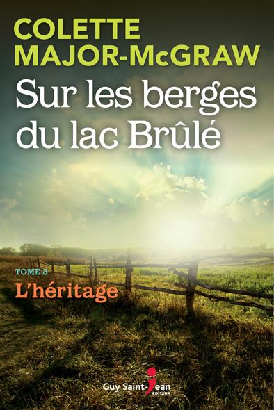 Sur les berges du lac Brûlé, tome 3 : L'héritage
