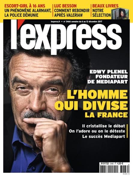 L'Express - Décembre 2017 - Edwy Plenel l'homme qui divise la France