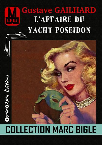Marc Bigle - L'affaire du yacht « Poseidon »
