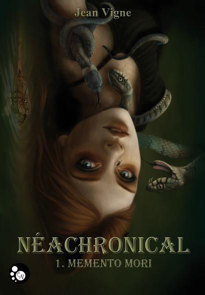 Néachronical, 1 : Memento Mori