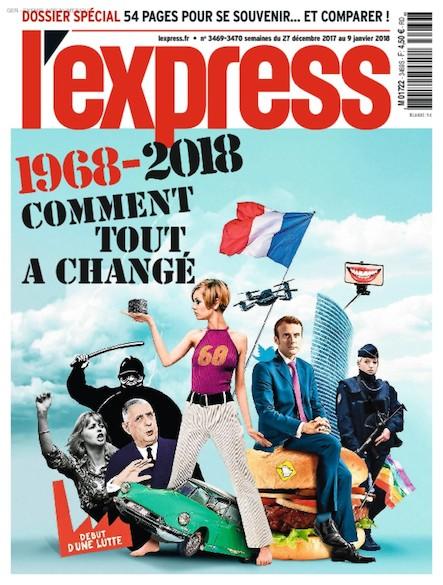 L'Express - Décembre 2017 - 1968-2018 : Comment tout a changé