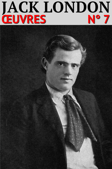 Jack London : Oeuvres [95 titres]