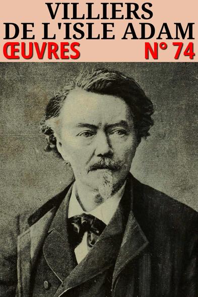 Auguste Villiers de l'Isle-Adam : Oeuvres - N° 74