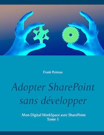 Adopter SharePoint sans développer   Poireau, Frank