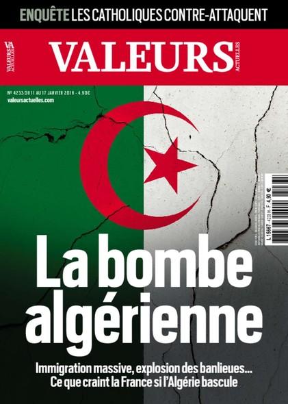 Valeurs Actuelles - Janvier 2018 - La bombe algérienne